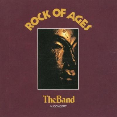 Rock Of Ages (The Band In Concert) - The Band