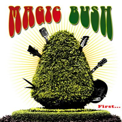 First... - Magic Bush