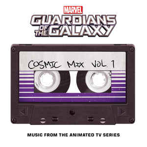 Marvel's Guardians of the Galaxy: Cosmic Mix Vol. 1 (Music from the Animated Television Series) - Various