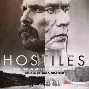 Hostiles (Original Motion Picture Soundtrack) - Max Richter