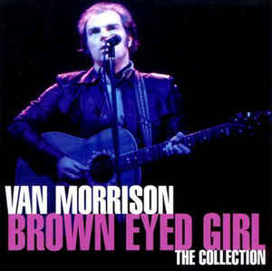 Brown Eyed Girl: The Collection