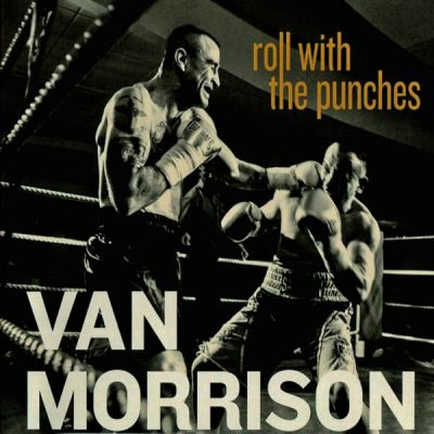 Roll With The Punches - Van Morrison