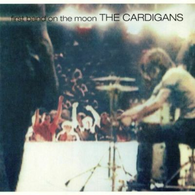 First Band On The Moon - The Cardigans