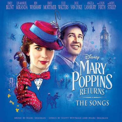 Mary Poppins Returns: The Songs - Marc Shaiman, Scott Wittman