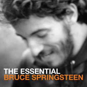 The Essential Bruce Springsteen - Bruce Springsteen