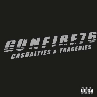 Casualties & Tragedies - GUNFIRE 76