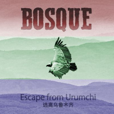 Escape from Urumchi - BOSQUE