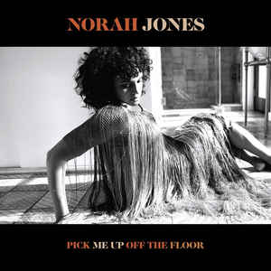 Pick Me Up Off The Floor - Norah Jones