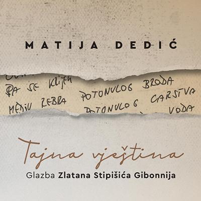 Tajna Vještina - Matija Dedić
