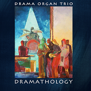 Dramathology - Drama Organ Trio